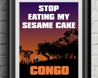 Congo - Stop Eating My Sesame Cake Art Print Wall Decor Typography Inspirational Poster Motivational Movie Quote