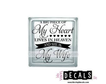 A Big Piece Of My Heart Lives in HEAVEN and SHE IS My Wife - Memorial Vinyl Lettering for Glass Blocks