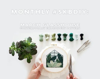 March Glasshouse Contemporary Embroidery PDF by Sarah K. Benning - #SKBDIY Monthly Pattern Program Single Month Instant Download