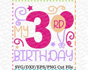 My 3rd Birthday SVG Cutting File, 3rd birthday cut file, 3rd birthday cutting file, third birthday svg, third birthday cut file