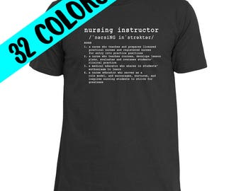 Nursing Instructor T-Shirt, Nurse Quote, Nursing Shirt, Nurse Instructor Gift, Nurse Gift, Quotes for Nurses, Nurse Top, Nursing T-Shirt