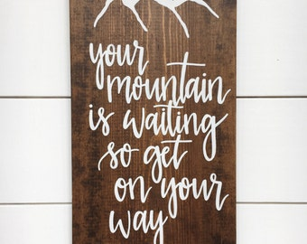 "SALE • 9.25"" x 16"" • Your Mountain is Waiting..."