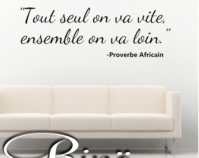 African proverbs Wall Art French lettering Wall Decal Vinyl sticker Français home decor, french quote, ensemble on va loin