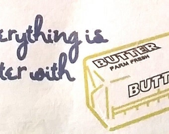 "Tea towel. ""Everything is better with butter""  Hand embroidered dish towel."