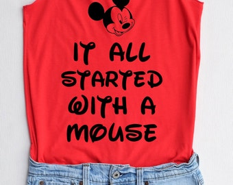 Flock Mickey It all started with a mouse - Disney shirt,Disney tank top,Princess shirt,Princess tank top,mickey tank top,mickey shirt