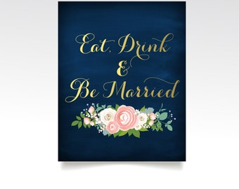 The JENNY . Eat, Drink, & Be Married Reception Sign . PRINTED or PDF .  Gold Script Navy Chalkboard . Rose Blush Pink Peony Dusty Miller