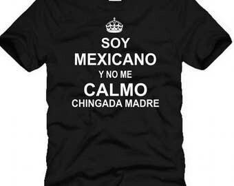 Soy Mexicano y No Me Calmo T-shirt