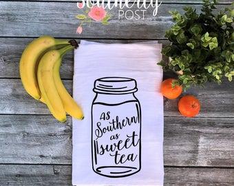 As Southern As Sweet Tea, Mason Jar Flour Sack Kitchen Towel - Farm House Towel - Wedding Gift - Housewarming Gift - Southern - Kitchen