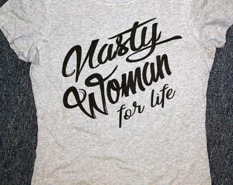 Nasty Woman ladies tshirt