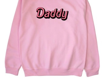Daddy Sweatshirt Sweater Jumper ∘ Black Blue Pink Grey White ∘ S M L XL 2XL ∘ Tumblr Instagram Blogger