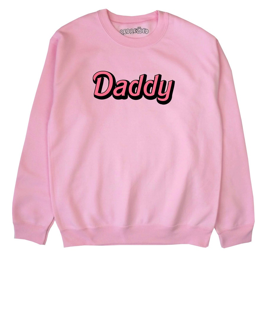 Daddy Sweatshirt Sweater Jumper Black Blue Pink Grey White