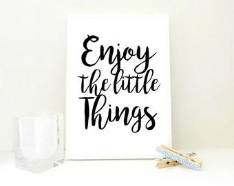Printable Print Enjoy the Little Things, Motivational Print, Inspirational Poster, Quote Print, Nursery Decor, Kids Room Wall Art, JPG & PDF