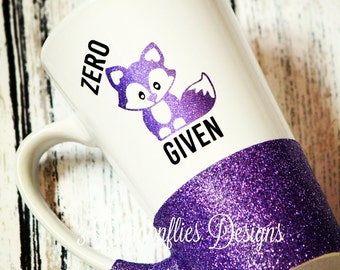 Zero Fox Given, Funny Cup, Sparkle Water Cup, Glitter Tumbler, For Fox Sake, Glitter Coffee Cup, Gifts for her, Mom birthday gift