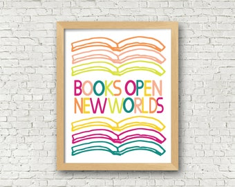 Reading Quote Books Quote Wall Art Classroom Poster Library Art Books open new worlds Wall Art Printable 5x7 and 8x10 digital art print