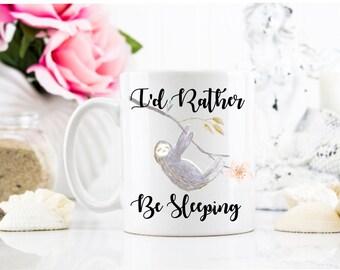 I'd Rather Be Sleeping Mug, Sloth mug,  I'd Rather Be Sleeping Sloth Coffee Cup,  Funny Sloth Coffee Mug, Sloth Cup, Sloth Gift, Lazy mug