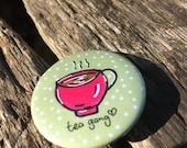 Tea Gang Badge - Tea Badge - Tea Lovers - Tea Pin - Tea Gang- Tea Club - Tea Gift - Button Badge - 38mm