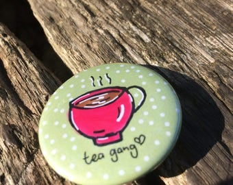 Tea Gang Badge - Tea Badge - Tea Lovers - Tea Pin - Tea Gang- Tea Club - Tea Gift - Button Badge - 38mm