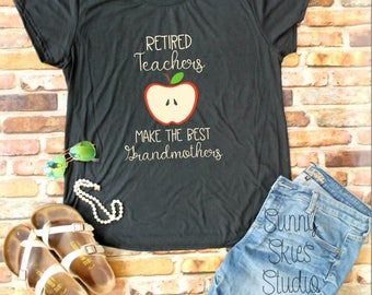 SOFT SHIRT - Retired Teachers Make the Best Grandmothers - Retiree - Teacher Retirement - Grandmother - Retirement Gift - Teacher Gift