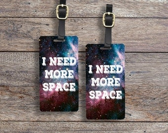 Luggage Tag Set I need more Space Metal Luggage Tag Set With Printed Custom Info On Back, 2 Tags Choice of Straps