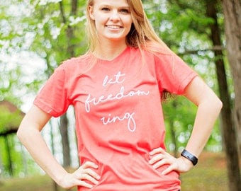 4th of July Shirt for Women / SALE / 4th of July Shirt / Fourth of July Tshirt /  Let Freedom Ring / Red White and Blue / America / Mikitary