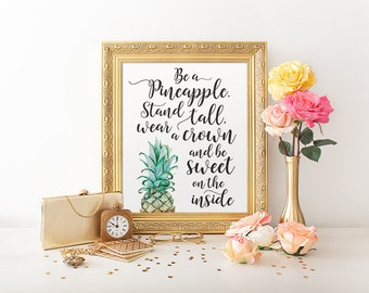 Quote Print, Be a pineapple, Stand Tall, Pineapple Print, Digital Prints, Pineapple, Kitchen Wall Decor, Print Pineapple, Tropical Print