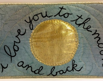Fabric Postcard:  I love you to the moon and back