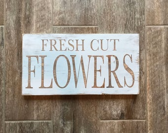 Hand-crafted Wood Flower Sign; Flowers Sign; Flowers Wood Sign; Spring Wood Sign; Fresh Cut Flowers; Fresh Cut Flowers Signs