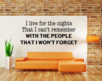 I live for the nights that I can't remember, Drake, Song Lyrics, Wall Art Vinyl Decal Sticker