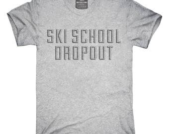 Funny Ski School Dropout T-Shirt, Hoodie, Tank Top, Gifts
