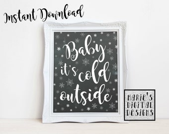 INSTANT DOWNLOAD - Printable Chalkboard Baby It's Cold Outside Sign / Wall Art / Winter Decor / Baby Shower / Snowflakes / JPEG files