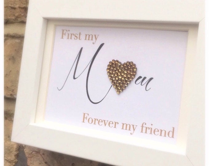 First my Mum forever my friend Quote framed custom print, Crystal, Sparkle, Mother's Day gift, Mother, Mam, Nan custom made for anyone!