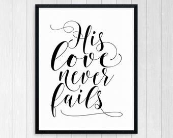 PRINTABLE ART, His Love Never Fails, Inspirational Quote, Scripture Print, Scripture Wall Art, Bible Verse Wall Art, Christian Art, Bible