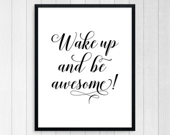 PRINTABLE ART, Wake Up And Be Awesome, Inspirational Quote, Black and White, Wall Art, Typography Art, Motivational Art, Wall Print Art