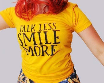 T A L K LESS shirt.   American Apparel 50/50 women's fitted shirt, sizes small to xl. Flaunt your fandom!