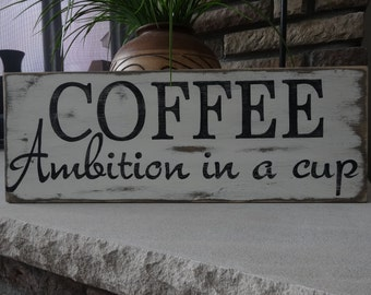 COFFEE Ambition in a cup. Hand  painted wood sign/ Coffee sign/ kitchen decor/ Coffee bar sign/ kitchen sign