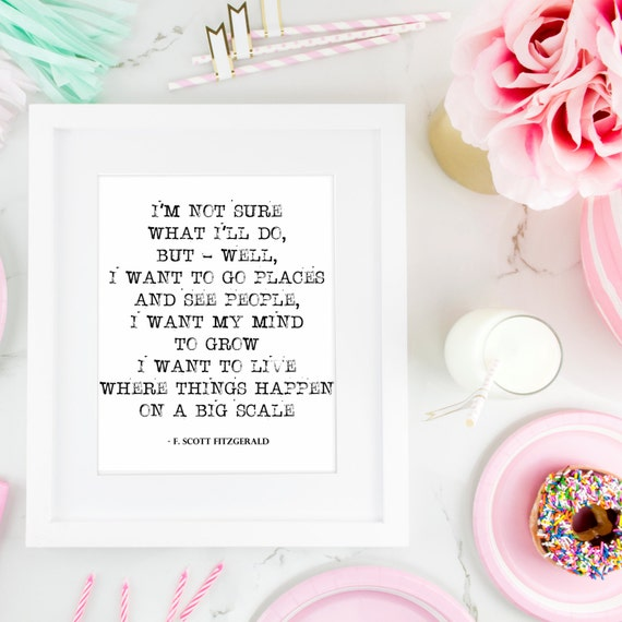 Printable Quotes F Scott Fitzgerald In Wall Art I Want To Go