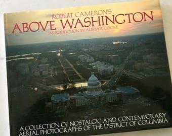 ABOVE WASHINGTON - Robert Cameron, Coffee Table Book, Aeriel Photography, Washington DC, District of Columbia, Photographs, History Book