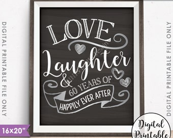 """60th Anniversary Gift, Love Laughter Happily Ever After 60 Years of Marriage, Instant Download 8x10/16x20"""" Chalkboard Style Printable File"""