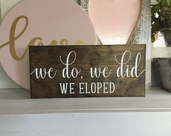 We eloped sign - elopement sign - Elopement announcement - we do we did we eloped - Wedding sign - Here comes the Bride sign - custom sign