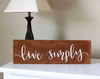 Live Simply-- Wood Sign, Simple Sign, Hand-Lettered Sign