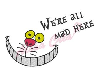 Machine Embroidery Design crazy cat we're all mad here - Instant Digital Download