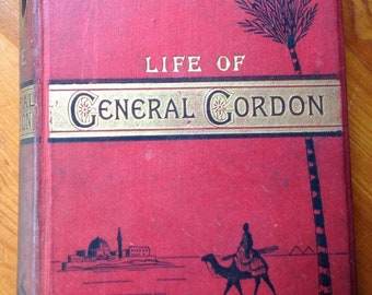 Life of General Gordon signed July 17th 1888 by the Author Mary Anne Hearn Summer Sale Reduced.