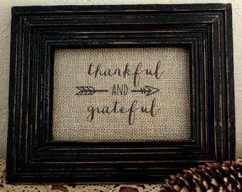 Thankful and Grateful Burlap Print, Burlap Sign, 5 x 7
