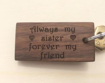 Always My Sister Forever My Friend, Walnut Key Ring, Handmade Key Ring, Sisters Birthday Gift, Sisters Christmas Gift, Sisters Present.