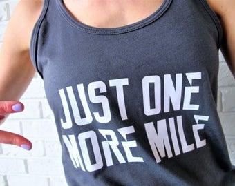 SALE: Just One More Mile Tank Top // Runner's Tank // Running Motivation Shirt //  Fitspiration Tee // Running Tank Top