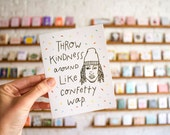 Throw Kindness around like Confetty Wap Greeting Card, Funny Fetty Wap Card, Pop Culture card