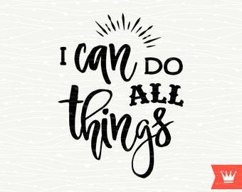 I Can Do All Things SVG Cutting File Bible Verse Prayer Christian Overlay Cut File for Cricut Explore, Silhouette Cameo, Cutting Machines