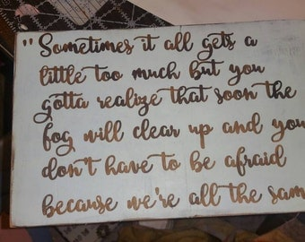 A Little Too Much/Sometimes It Gets A Little Too Much/Song Lyrics/Popular Song/Wooden Sign/Song Art