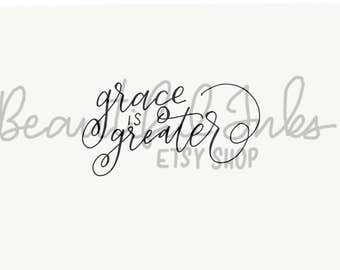 Grace is Greater Digital Print