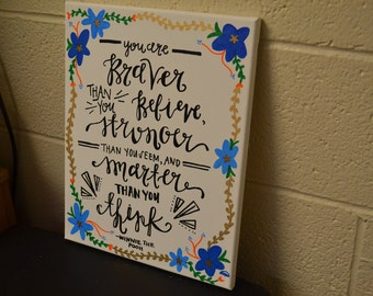 You are Braver Than you Believe Quote Board